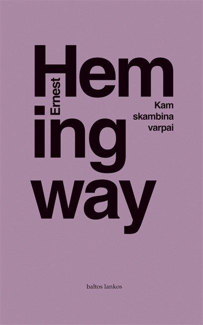 Kam skambina varpai - Ernest Hemingway